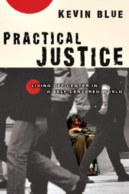 Practical Justice by Kevin Blue