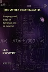 The Other Mathematics: Language and Logic in Egyptian and in General: