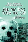 And the Dog Took the Cat: A Sutton Place Mystery