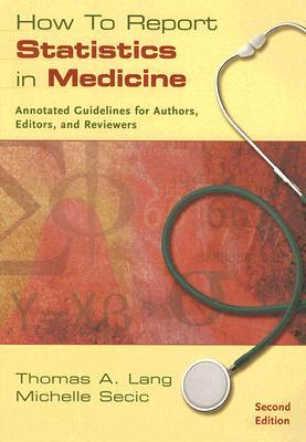 How to Report Statistics in Medicine by Thomas A. Lang