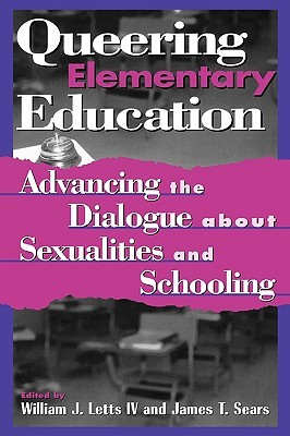 Queering Elementary Education by William J. Letts IV