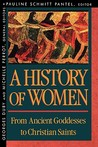 From Ancient Goddesses to Christian Saints (History of women in the west, #1)