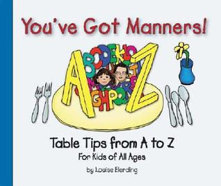 You've Got Manners!: Table Tips from A to Z for Kids of All Ages