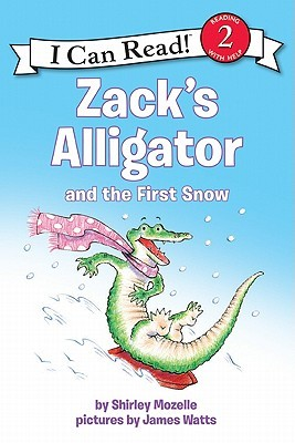 Zack's Alligator and the First Snow by Shirley Mozelle