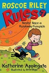 Never Race a Runaway Pumpkin (Roscoe Riley Rules, #7)