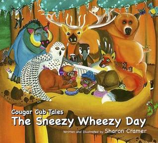 The Sneezy Wheezy Day (Cougar Cub Tales)