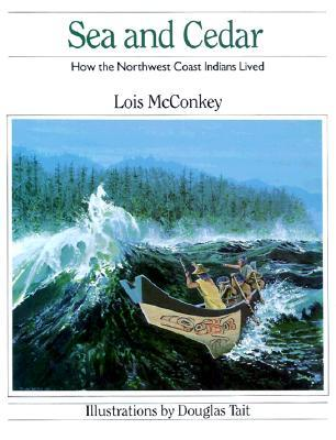Sea and Cedar: How the Northwest Coast Indians Lived