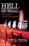 Hell on Trial, The Case for Eternal Punishment