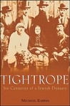 Tightrope: Six Centuries of a Jewish Dynasty