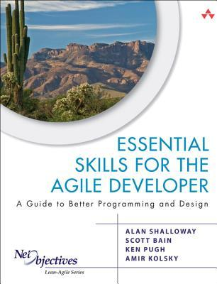 Essential Skills for the Agile Developer by Alan Shalloway