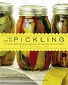 The Joy of Pickling: 300 Flavor-Packed Recipes for Vegetables and More from Garden or Market