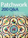 Patchwork 200 Q&A: Questions Answered on Everything from Basic Blocks to Accurate Binding