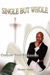 Single But Whole: Conquer Your Brokenness