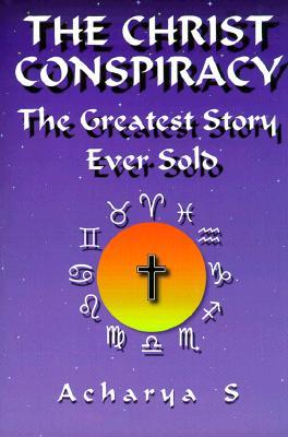 The Christ Conspiracy by D.M. Murdock