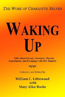 Waking Up: The Work of Charlotte Selver