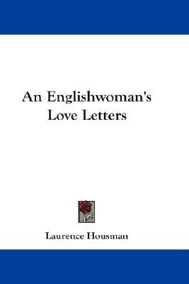 An Englishwoman's Love Letters by Laurence Housman