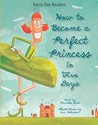 How to Become a Perfect Princess in Five Days
