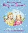 Advetnures Of Dotty And Bluebell: Four Delightful Stories Of An Ever So Naughty Little Girl And Her