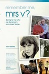 Remember Me Mrs V? Caring for my wife, her Alzheimer's and Other Stories
