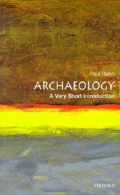 Archaeology: A Very Short Introduction