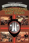 Tranquility's Last Stand (Waters of the Moon, #9)