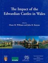 The Impact of the Edwardian Castles in Wales: The Proceedings of a Conference Held at Bangor University, 7-9 September 2007