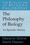The Philosophy of Biology: An Episodic History