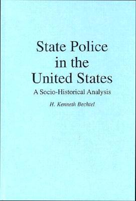 State Police in the United States: A Socio-Historical Analysis