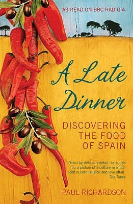 A Late Dinner: Discovering The Food Of Spain