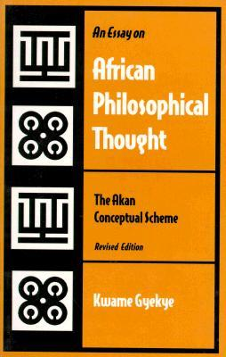 An Essay on African Philosophical Thought by Kwame Gyekye