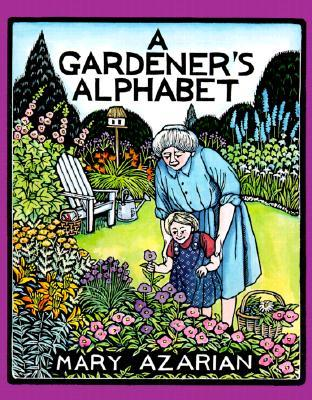 A Gardener's Alphabet by Mary Azarian