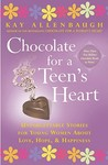 Chocolate for A Teen's Heart: Unforgettable Stories for Young Women About Love, Hope, and Happiness