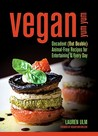 Vegan Yum Yum Decadent (But Doable) Animal-Free Recipes for Entertaining and Everyday