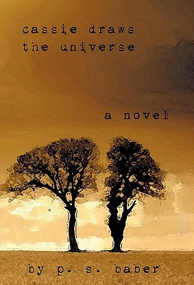 Cassie Draws the Universe by P.S. Baber