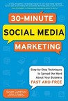 30-Minute Social Media Marketing: Step-By-Step Techniques to Spread the Word about Your Business Fast and Free