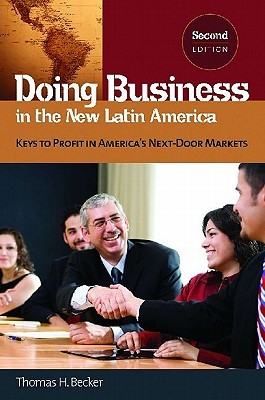 Doing Business in the New Latin America: Keys to Profit in America's Next-Door Markets
