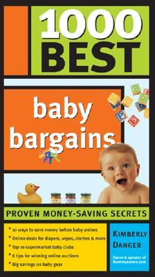 1000 Best Baby Bargains by Kimberly Danger