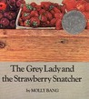 The Grey Lady and the Strawberry Snatcher