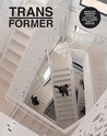 Transformer: Reuse, Renewal, and Renovation in Contemporary Architecture