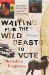 Waiting for the Wild Beasts to Vote