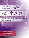 AS Physics Unit 1: Particles, Quantum Phenomena and Electricity