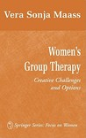 Women's Group Therapy: Creative Challenges and Options
