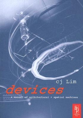Devices: A Manual of Architectural + Spatial Machines