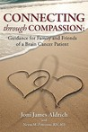 Connecting Through Compassion: Guidance for Family and Friends of a Brain Cancer Patient