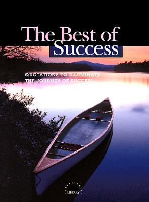 The Best of Success: Quotations to Illuminate the Journey of Success (Little Books of Big Thoughts)