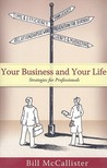 Your Business and Your Life: Strategies for Professionals