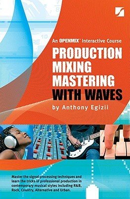 Production Mixing Mastering with Waves [With Dvdrom]