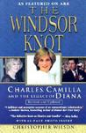 The Windsor Knot: Charles, Camilla  and the Legacy of Diana