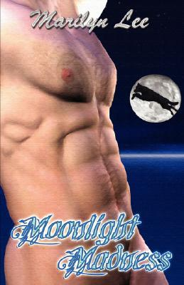 Moonlight Madness by Marilyn Lee