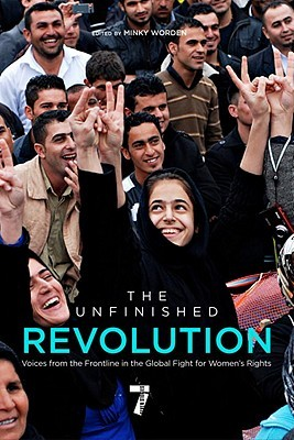 The Unfinished Revolution: Voices from the Global Fight for Women's Rights